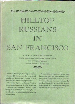 HILLTOP RUSSIANS In SAN FRANCISCO. A Record of the Portrero Hill Colony. William Saroyan