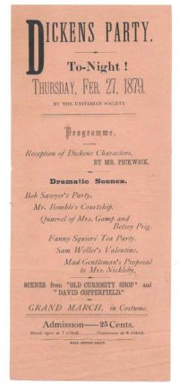 DICKENS PARTY.; To-Night! Thursday, Feb. 27, 1879. By the Unitarian Society. Theatre Playbill,...