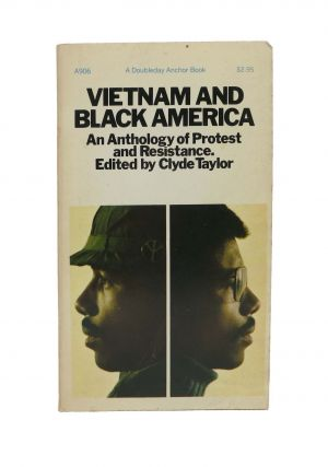 VIETNAM And BLACK AMERICA.; An Anthology of Protest and Resistance. Clyde - Taylor