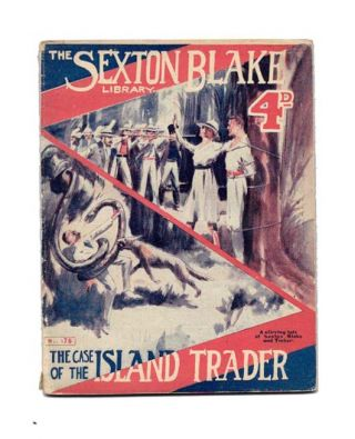 The CASE Of The ISLAND TRADER.; A Romance of Thrilling Adventure and Detective Work in the East Indies. The Sexton Blake Library No. 175. 4d. John William Bobbin.