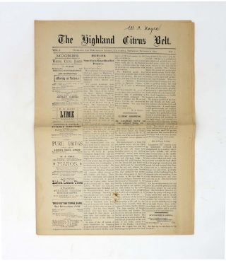 The HIGHLAND CITRUS BELT.; Highland, San Bernardino County, California. Vol. 1 No.1. Late-19th C. American Newspaper, W. T. - Noyes.