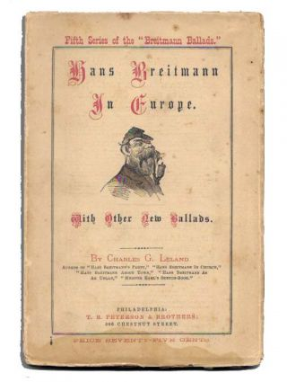 HANS BREITMANN In EUROPE With Other New Ballads.; Fifth Series of the Breitmann Ballads. Charles Leland, odfrey. 1824 - 1903.
