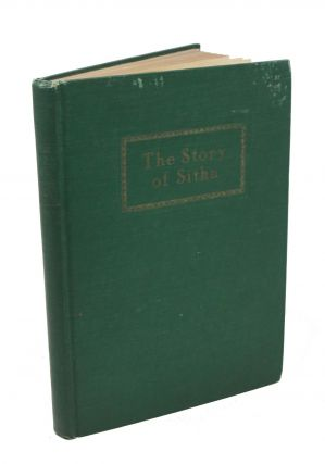 The STORY Of SITKA. The Historic Outpost of the Northwest Coast.; The Chief Factory of the Russian American Company. Clarence. Leroy. b. 1862 Andrews.