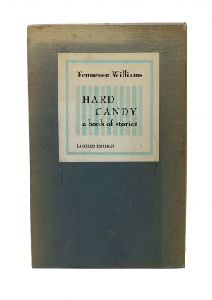 HARD CANDY. A Book of Stories. Tennessee Williams, 1911 - 1983.
