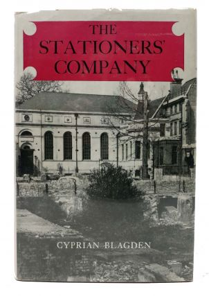 The STATIONERS' COMPANY. A History, 1403 - 1959. Cyprian Blagden