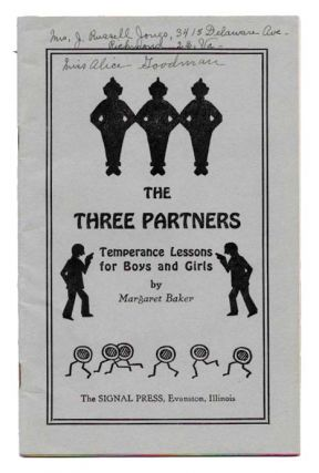 The THREE PARTNERS.; Temperance Lessons for Boys and Girls. Margaret Baker, Henry - Foreward Carter