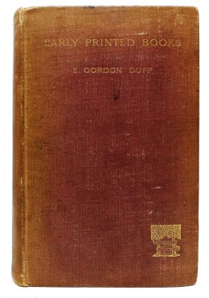 EARLY PRINTED BOOKS. E. Gordon Duff