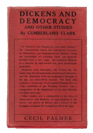 DICKENS And DEMOCRACY And Other Studies. Charles. 1812 - 1870 Dickens, Cumberland Clark
