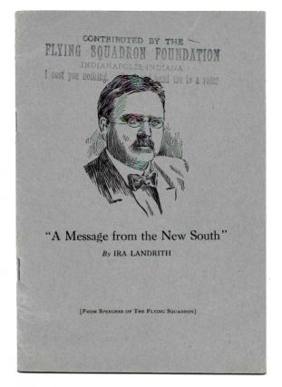 A MESSAGE From The NEW SOUTH.; From Speeches of The Flying Squadron. Temperance, Ira - Landrith,...
