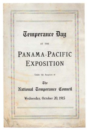 TEMPERANCE DAY At The PANAMA-PACIFIC EXPOSITION.; Under the Auspices of The National Temperance...