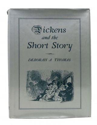 DICKENS And The SHORT STORY. Charles. 1812 - 1870 Dickens, Deborah A. Thomas