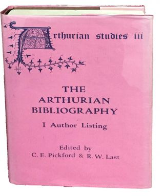 The ARTHURIAN BIBLIOGRAPHY. I - Author Listing. Cedric Pickford, Christine R. Barker - Contributors, Rex Last.
