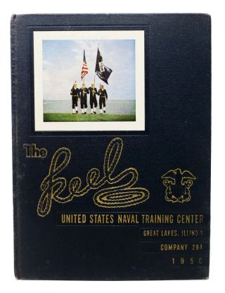 The KEEL. United States Naval Training Center. Great Lakes, Illinois. Company 284. Unit Memory...