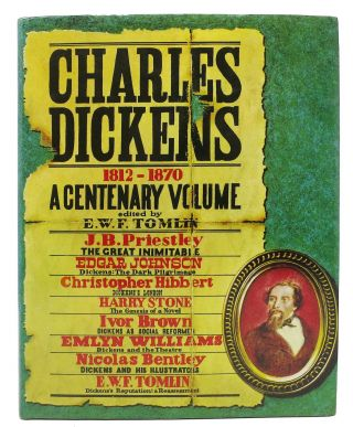 CHARLES DICKENS 1812-1870. A Centenary Volume. Charles. 1812 - 1870 Dickens, E. W. F. - Tomlin.
