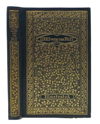 LINKS With The PAST. A Brief Chronicle of the Public Service of a Notable Institution. Charles. 1812 - 1870 Dickens, A. F. Shepherd.
