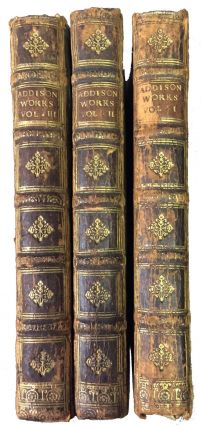 MISCELLANEOUS WORKS, in Verse and Prose, of the Late Right Honourable Joseph Addison, Esq. In Three Volumes.; Consisting of Such as were never before Printed in Twelves. With some Account of the Life and Writings of the Author, By Mr. Tickell.