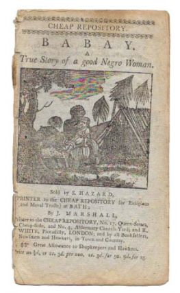 BABAY. A True Story of a good Negro Woman.; Cheap Repository. James. 1733 - 1789 Ramsay