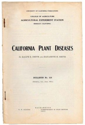 CALIFORNIA PLANT DISEASES. Bulletin No. 218.; University of California Publications. College of...
