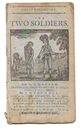 The TWO SOLDIERS.; Cheap Repository. Sarah. 1743 - 1817 More.