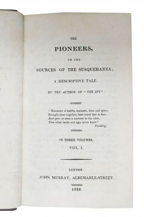 """The PIONEERS, or The Sources of the Susquehanna; A Descriptive Tale. In Three Volumes.; By the Author of """"The Spy."""""""
