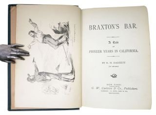 BRAXTON BAR'S. A Tale of Pioneer Years in California.