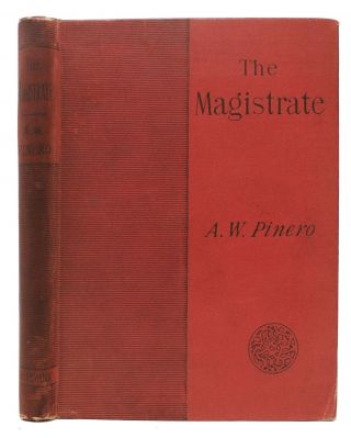 The MAGISTRATE. A Farce In Three Acts. Arthur Pinero, ing. 1855 - 1934