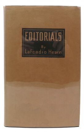 EDITORIALS.; Edited by Charles Woodward Hutson. Lafcadio . Hutson Hearn, Charles Woodward -, 1850...