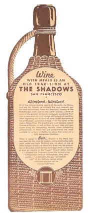 PROSIT! - The SHADOWS.; Wine with Meals is an Old Tradition at The Shadows San Francisco.