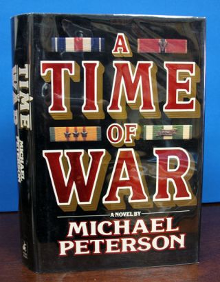 A TIME Of WAR. Michael Peterson.