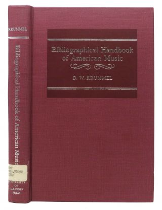 BIBLIOGRAPHICAL HANDBOOK Of AMERICAN MUSIC. D. W. Krummel.