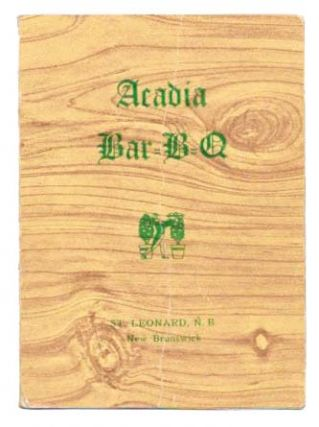 ACADIA Bar-B-Q.; St. Leonard, N.B. Restaurant Menu - New Brunswick.