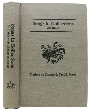 SONGS In COLLECTIONS.; An Index. Desiree de Charms, Paul F. Breed