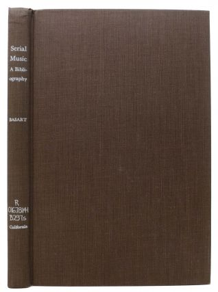 SERIAL MUSIC.; A Classified Bibliography of Writings on Twelve-Tone and Electronic Music. Ann...