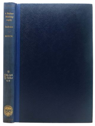 INDEXES To A BALZAC BIBLIOGRAPHY.; Containing an Index to Periodicals and a Topical Index to...