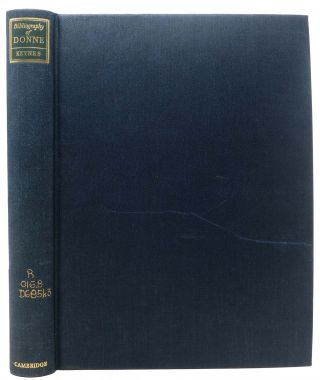 A BIBLIOGRAPHY Of DR. JOHN DONNE.; Dean of Saint Paul's. Geoffrey Keynes