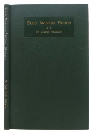 EARLY AMERICAN FICTION 1774 - 1830.; A Compilation of the Titles of Works of Fiction, by Writers...