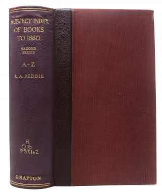 SUBJECT INDEX Of BOOKS.; Published up to and including 1880. Second Series A - Z. R. A. Peddie