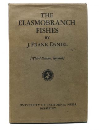 The ELASMOBRANCH FISHES. J. Frank Daniel.