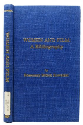 WOMEN And FILM: A BIBLIOGRAPHY. Rosemary Ribich Kowalski
