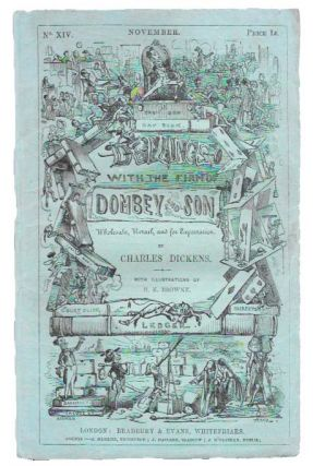 DEALINGS With The FIRM Of DOMBEY And SON, Wholesale, Retail, and for Exportation. Part No. XIV. November, 1847. Charles Dickens, 1812 - 1870.