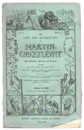 The LIFE And ADVENTURES Of MARTIN CHUZZLEWIT, His Relatives, Friends, and Enemies. Part No. V. May 1843. Charles Dickens, 1812 - 1870.