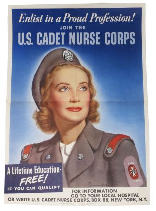 ENLIST In A PROUD PROFESSION! Join the U.S. CADET NURSE CORPS. A Lifetime Education - Free! If You Can Qualify. U. S. Public Health Service / Federal Security Agency - Contributors. Edmundson U S. Cadet Nurse Corps, Carolyn Moorhead, 1906 - 1992 - Illustrator.