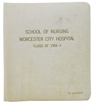 SCHOOL Of NURSING. WORCESTER CITY HOSPITAL. Class of 1956 A. College Yearbook, Charlotte Ann -...