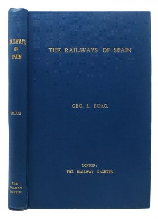 The RAILWAYS Of SPAIN. George L. Boag.