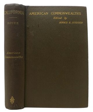 CALIFORNIA; From the Conquest in 1846 to the Second Vigilance Committee in San Francisco. Josiah...