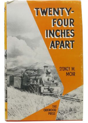 TWENTY - FOUR INCHES APART.; The Two-Foot Gauge Railways of The Cape of Good Hope. Sydney M. Moir.