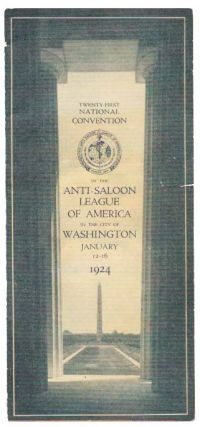 TWENTY-FIRST NATIONAL CONVENTION Of The ANTI-SALOON LEAGUE Of AMERICA In The CITY Of WASHINGTON.;...