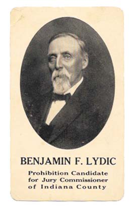 BENJAMIN F. LYDIC.; Prohibition Candidate for Jury Commissioner of Indiana County. Prohibition.