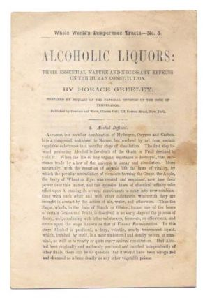 ALCOHOLIC LIQUORS.; Their Essential Nature and Necessary Effects on the Human Constitution....