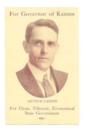 FOR GOVERNOR Of KANSAS, ARTHUR CAPPER.; For Clean, Efficient, Economical State Government....